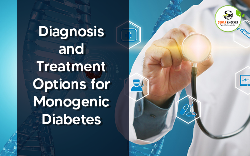 Diagnosis and Treatment Options for Monogenic Diabetes