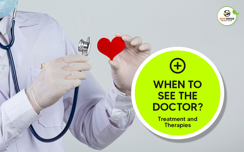 When to See the Doctor? Treatment and Therapies