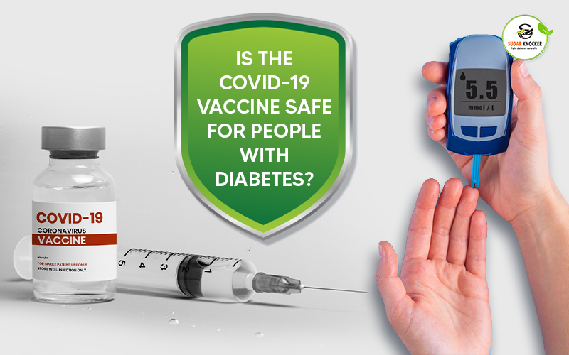 Is the Covid-19 Vaccine Safe for People With Diabetes?