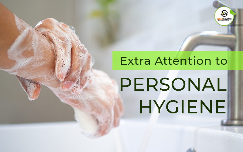 Extra Attention to Personal Hygiene