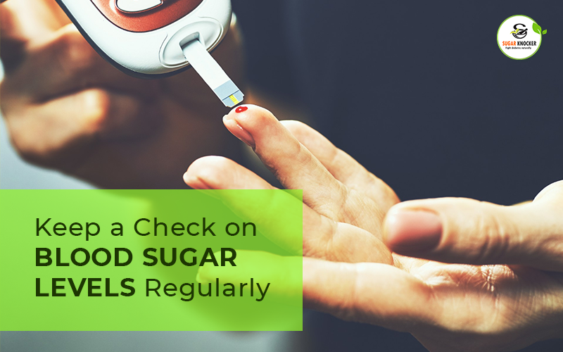 Keep a Check on Blood Sugar Levels Regularly