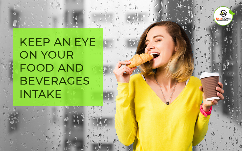 Keep an Eye on Your Food and Beverages Intake