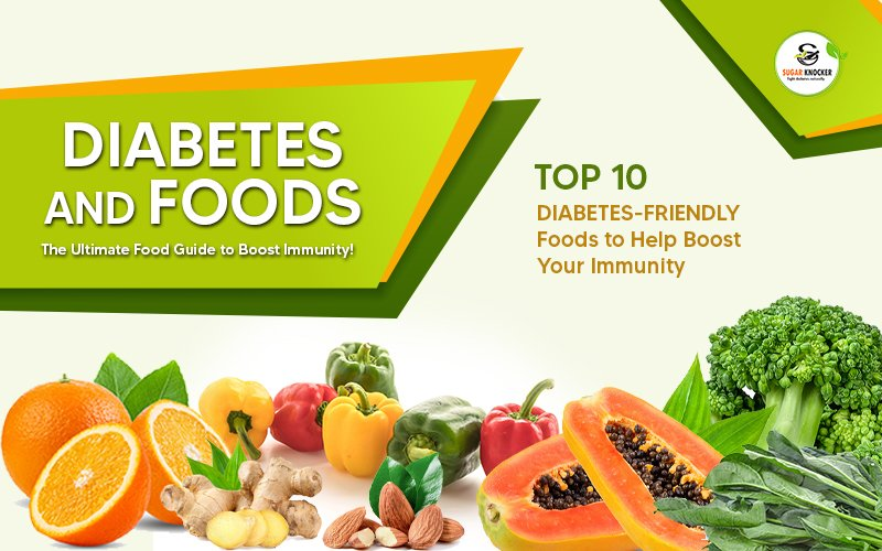 Top 10 Diabetes-friendly Foods to Help Boost Your Immunity