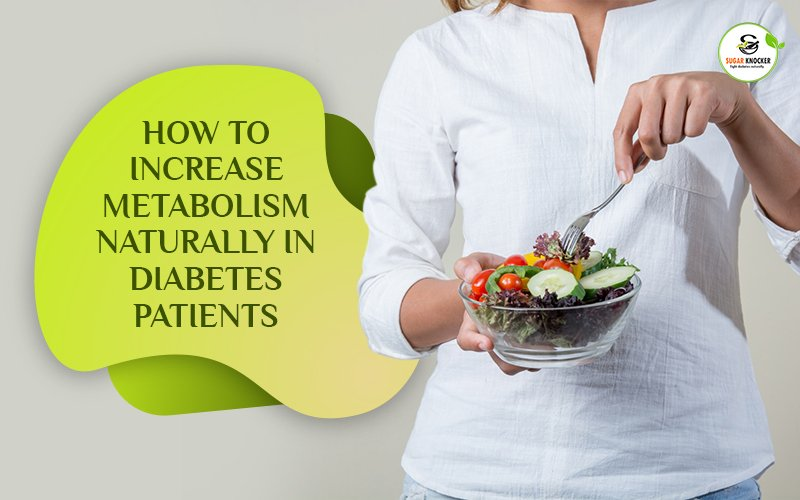 How to increase metabolism naturally in Diabetes Patients