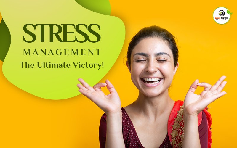 Stress Management: The Ultimate Victory!