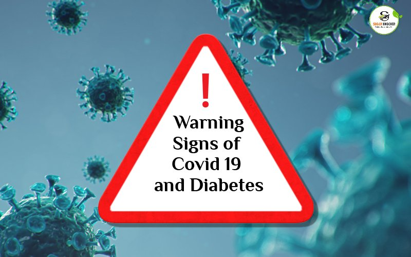 Warning Signs to Watch out For Covid 19 and Diabetes